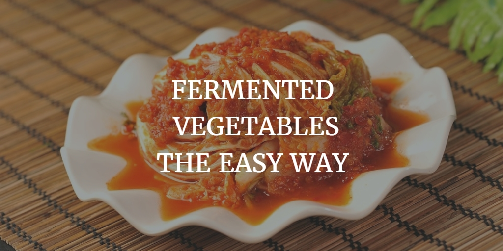 The Easiest Way to Ferment Vegetables